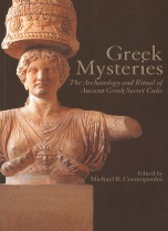 Greek Mysteries.  The Archaeology and Ritual of Greek Secret Cults